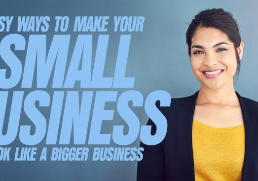 Business-Easy-Ways-to-Make-Your-Small-Business-Look-Like-a-Bigger-Business_